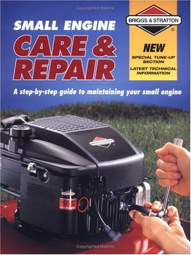 Small Engine Care & Repair by Creative Publishing Interna...