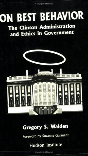 On Best Behavior: The Clinton Administration and Ethics in Government