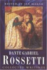 Dante Gabriel Rossetti: Collected Writings