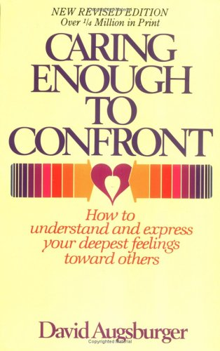 Caring Enough to Confront by David Augsburger