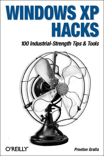 Windows XP Hacks: 100 Industrial-Strength Tips & Tools