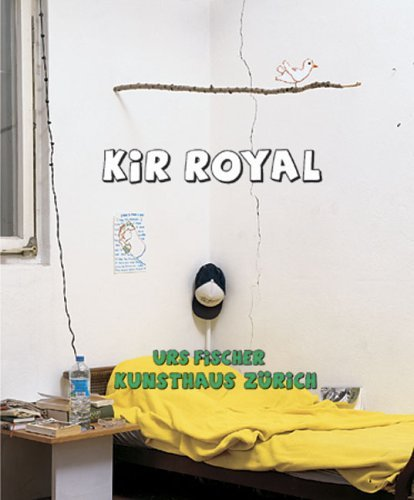 Urs Fischer: Kir Royal