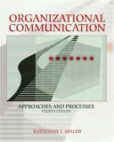 Organizational Communication: Approaches and Processes by Katherine  Miller
