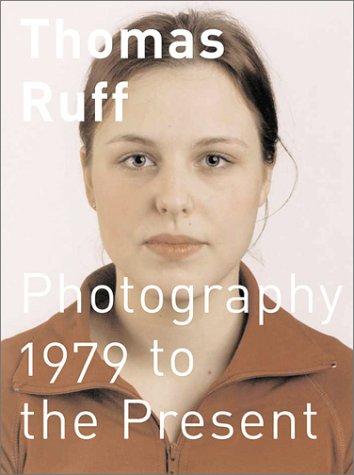 Thomas Ruff: 1979 to the Present