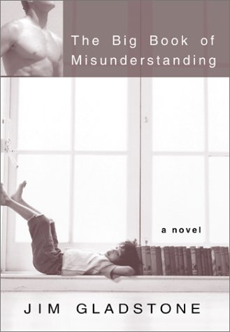 The Big Book of Misunderstanding by Jim Gladstone