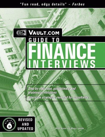The Vault.com Guide to Finance Interviews: VaultReports.com Guide to Finance Interviews