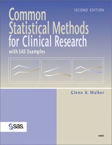 Common Statistical Methods for Clinical Research: With SAS Examples