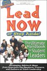 Lead Now or Step Aside: The Ultimate Handbook for Student Leaders