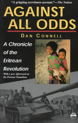 Against All Odds: A Chronicle of the Eritrean Revolution with a New Afterword on the Postwar Transition