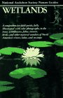 Wetlands (Audubon Society Nature Guides)