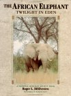 The African Elephant: Twilight in Eden