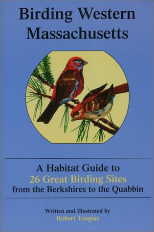 birding-western-massachusetts-a-habitat-guide-to-26-great-birding-sites-from-the-berkshires-to-the-a-habitat-guide-to-26-great-birding-sites-from-the-berkshires-to-the-quabbin