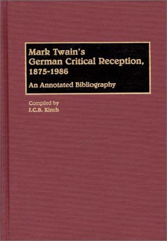 Mark Twain's German Critical Reception, 1875-1986: An Annotated Bibliography