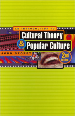 An Introduction to Cultural Theory and Popular Culture by John  Storey