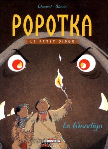 Popotka, Le Petit Sioux, Tome 2:  Le Wendigo