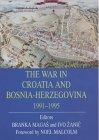 The War in Croatia and Bosnia-Herzegovina 1991-1995