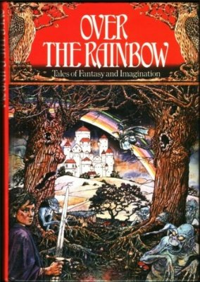 Over the Rainbow: Tales of Fantasy and Imagination