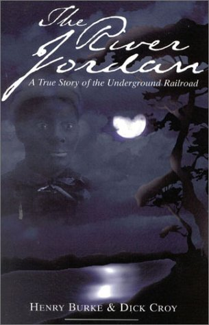 The River Jordan: A True Story of the Underground Railroad