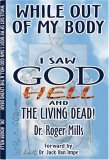 While Out of My Body, I Saw God, Hell and the Living Dead
