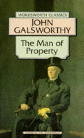 The Man of Property (The Forsyte Chronicles, #1)