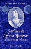 Savinien De Cyrano Bergerac, Gentilhomme Parisien: L'histoire Et La Légende. De Lebret à M. Rostand