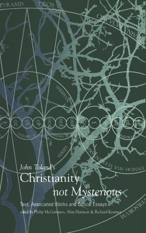 associated christianity critical essay john mysterious not text tolands works The text john toland and his christianity not mysterious consists of two interconnected parts the first part represents a brief biographical essay on john toland (1670-1722), in which we also try to present a general introduction to toland's thought.