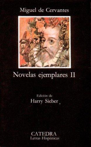 Novelas Ejemplares II by Miguel de Cervantes Saavedra