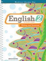 English 2 for Christian Schools Writing and Grammar (Teacher's Edition) (2nd Edition)