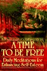 A Time to Be Free: Daily Meditations for Enhancing Self-Esteem
