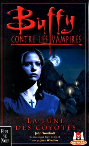La Lune Des Coyotes (Buffy the Vampire Slayer: Season 1, #3)