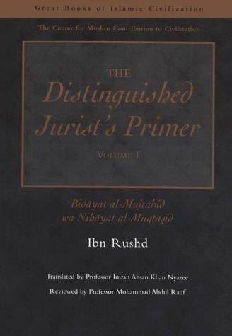 The Distinguished Jurist's Primer Volume I: Bidayat al-Mujtahid wa Nihayat al-Muqtasid