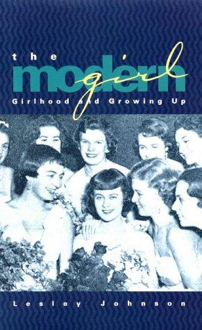 the-modern-girl-girlhood-and-growing-up