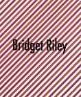 Bridget Riley: Selected Paintings 1961-1999