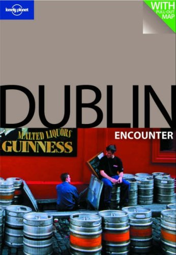 Dublin Encounter (Lonely Planet Encounters)