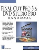 Final Cut Pro 3 and DVD Studio Pro Handbook (Digital Filmmaking Series) (Digital Filmmaking Series)