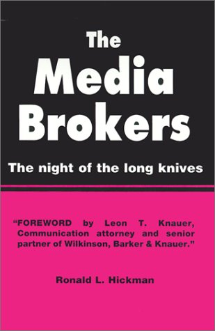 The Media Brokers: The Night of the Long Knives