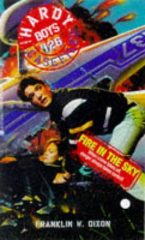 Fire in the Sky (Hardy Boys: Casefiles, #126)