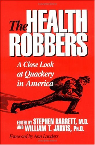 The Health Robbers: A Close Look at Quackery in America