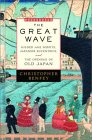 The Great Wave: Gilded Age Misfits, Japanese Eccentrics, and the Opening of Old Japan