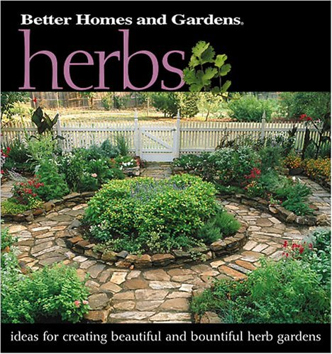 Herbs: Ideas for Creating Beautiful and Bountiful Herb Gardens
