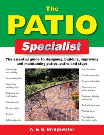 The Patio Specialist: The Essential Guide to Designing, Building, Improving and Maintaining Patios, Paths and Steps
