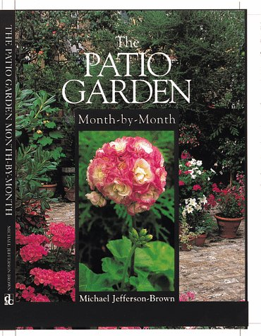 The Patio Garden: Month-By-Month (Month-By-Month Gardening