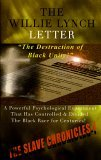 The Willie Lynch Letter and The Destruction of Black Unity