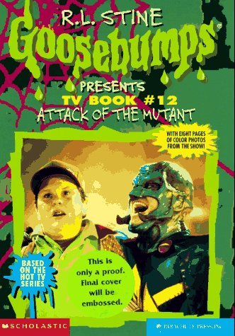 Attack of the Mutant (Goosebumps Presents TV Book, #12)