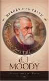 D. L. Moody: Evangelizing the World