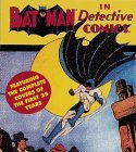 Batman in Detective Comics: Featuring the Complete Covers of the First 25 Years