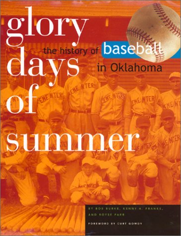 Glory Days of Summer: The History of Baseball in O...