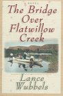 The Bridge Over Flatwillow Creek by Lance Wubbels