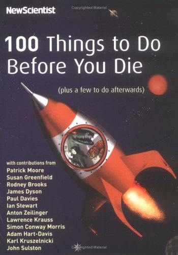 Ebook 100 Things to Do Before You Die (plus a few to do afterwards) by Patrick Moore DOC!