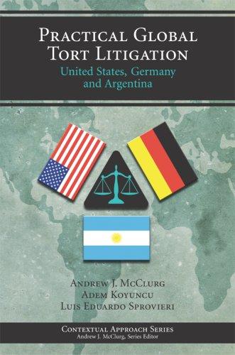 Practical Global Tort Litigation: United States, Germany, and Argentina